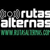 El Podcast de Rutas Alternas – Episodio 043