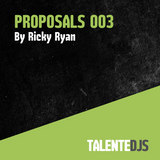 TALENTEDJ's Proposals Mix 003 by Ricky Ryan