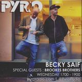 BECKY SAIF DJ / PYRO RADIO SHOW / SPECIAL GUEST: BROOKES BROTHERS / 24TH JANUARY 2018