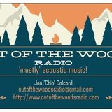 "Out Of The Woods With Jon ""Chip"" Colcord (3/20/20)"