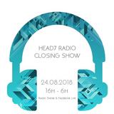 Closing Show @ Head7 Radio - 24.08.2018