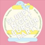 Sleepy Night Burger Party mix #2 - 'AFTERNATURE' - by Tocantins