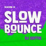 SlowBounce Radio #366 with Dj Septik