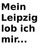 Mein Leipzig lob ich mir...