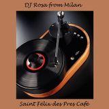 DJ Rosa from Milan - Saint Fèlix des Pres Café
