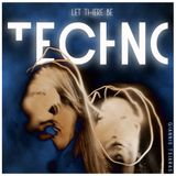 Let There Be Techno