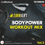 The Bodypower Workout Mix (Vol.2) - Mixed By @LearnAsYouLift