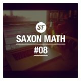 The Saxon Math Show #8 15/01/14 - Sessions Faction Radio