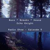 Bass, Breaks & House : Podcast (#Ep9)