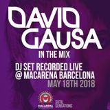 David Gausa DJ Set recorded live in Macarena Club Barcelona (May 18th 2018)