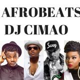 2017 AFROBEATS MIX - DJ CIMAO