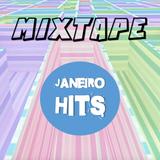 MIXTAPE - JANEIRO HITS
