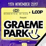 This Is Graeme Park: Demented Disco @ Loop Blackburn 11NOV17 Live DJ Set