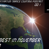 #DTC (Destination Trance Country) PodCast 001 (The Best In November 2017)