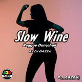 Slow Wine By Dj Gazza