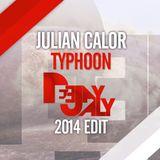 Julian Calor - Typhoon (DeeJay Ali 2014 Edit)