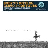 Body To Move w/Cervo and Contours 2nd November 2016