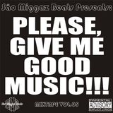 "São Miggaz Beats Presents: ""Please, Give Me Good Music"" Mixtape Vol.05"