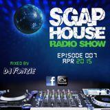 Sgap House Radio Show - Episode 007 - Apr 15