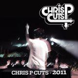Chris P Cuts - 2011