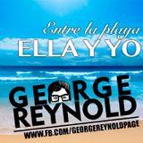 George Reynold - Entre la Playa, Ella y yo ( Abril 2014 )