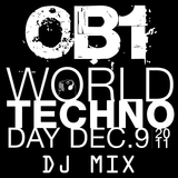 OB1 - World Techno Day (DJ Mix) - 09/12/2011