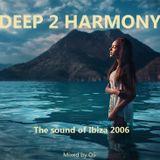 Deep 2 Harmony (The sound of Ibiza 2006) Mixed by Oli