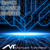 Michael Trenfield - Trance Classics Revisited