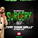 Surgery 007: Tear Down Walls