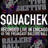 Squachek @ Freakeasy Ballers Ball December 2015