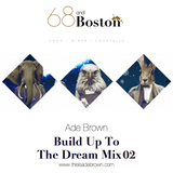 Ade Brown - Build Up To The Dream Mix 02