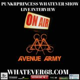 PunkrPrincess Whatever Show live interview with Avenue Army live 1/10/2018 only @whatever68.com