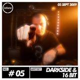 Darkside & 16 Bit- GetDarker Podcast #05 - [05.09.2009]