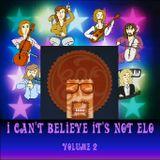 I Can't Believe It's Not ELO Volume 2