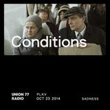 Conditions @ Union 77 Radio 23.10.2014 'Sadness'