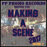 Making A Scene 2017 Edition 2 by PP Promo Records compilation release show only @whatever68.com