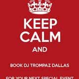 DJ TROMPAZ DALLAS PROMO