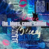The Blues Come Calling #153 - Home of The Blues