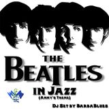 Beatles in Jazz (Anny's Theme) - DjSet by BarbaBlues