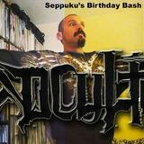 Seppuku's Birthday Bash!