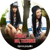 DJane Jaqullin - Swag? No, techno!