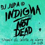 DJ Jupa @ Desfile  INDIGNA NOT DEAD - Sab 21-06