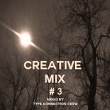 Creative Mix #3 w/ Type Konnection Crew