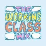 The Working Class Mix / One