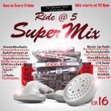 The Ride @5 SuperMix Episode: 16 DJ Noel Nice/Santana Twins (TST)