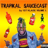 Trapikal Saucecast Vol. 1