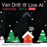 Van Drift @ Live At Vanocka 2015