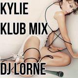 KYLIE KLUB MIX - DJ LORNE