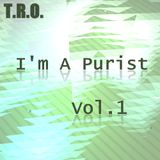 I'm A Purist Vol.1