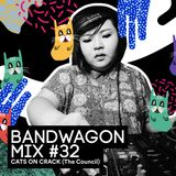 Bandwagon Mix #32 - CATS ON CRACK